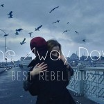 THE AWAY DAYS - BEST REBELLIOUS