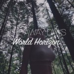 THE AWAY DAYS - WORLD HORIZON